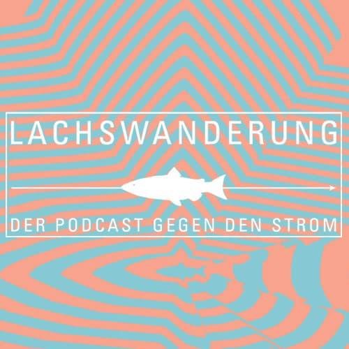 Podcast 55B Lachswanderung